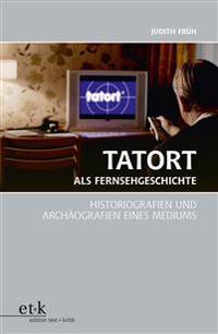 Tatort als Fernsehgeschichte