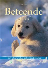 Beteendeboken : om valpens tidiga beteendeutveckling : en handbok från Svenska Kennelklubben