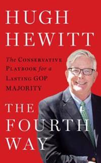 The Fourth Way: The Conservative Playbook for a Lasting GOP Majority
