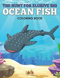 The Hunt for Elusive Big Ocean Fish Coloring Book
