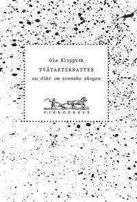 Tvåtaktsknatter : en dikt om svenska skogen