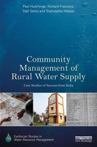 Community Management of Rural Water Supply: Case Studies of Success from India