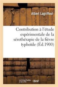 Contribution A L'Etude Experimentale de la Serotherapie de la Fievre Typhoide