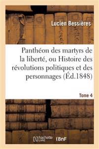 Pantheon Des Martyrs de La Liberte, Ou Histoire Des Revolutions Politiques Tome 4