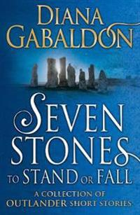 Seven stones to stand or fall - a collection of outlander short stories