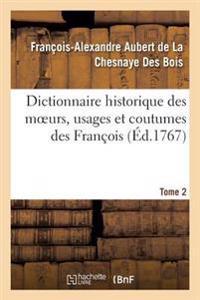 Dictionnaire Historique Des Moeurs, Usages Et Coutumes Des Francois. Tome 2