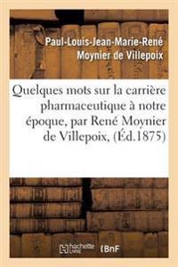 Quelques Mots Sur La Carri�re Pharmaceutique � Notre �poque, Par Ren� Moynier de Villepoix,