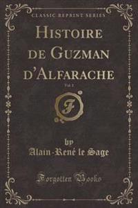 Histoire de Guzman D'Alfarache, Vol. 1 (Classic Reprint)