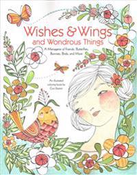 Wishes & Wings and Wondrous Things