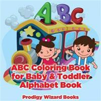 ABC Coloring Book for Baby & Toddler I Alphabet Book