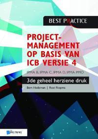 Projectmanagement Op Basis Van ICB Versie 4 -3de Geheel Herziene Druk - Ipma B, Ipma C, Ipma-D, Ipma Pmo