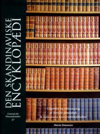Den skandinaviske encyklopædi : Udgivelse og udformning af Nordisk familjeb