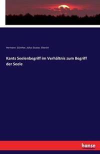 Kants Seelenbegriff Im Verhaltnis Zum Begriff Der Seele