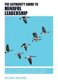 The Authority Guide to Mindful Leadership