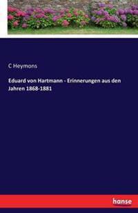 Eduard Von Hartmann - Erinnerungen Aus Den Jahren 1868-1881
