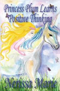 Princess Plum Learns Positive Thinking (Short Moral Stories for Kids) Kids Books - Adventure Dream Bedtime Stories for Kids - Children Books - Kids Reading - Children's Picture Books - Children's Book