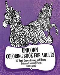 Unicorn Coloring Book for Adults: 30 Hand Drawn Paisley and Henna Unicorn Colroing Pages