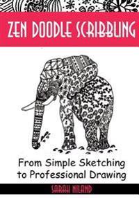Zen Doodle Scribbling: Inventing Doodles Like Never Before