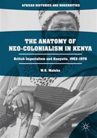 The Anatomy of Neo-Colonialism in Kenya