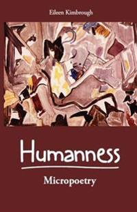 Humanness: Micropoetry