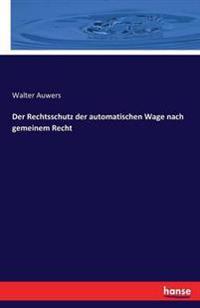 Der Rechtsschutz Der Automatischen Wage Nach Gemeinem Recht