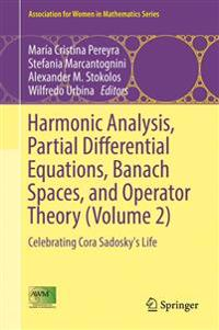 Harmonic Analysis, Partial Differential Equations, Banach Spaces, and Operator Theory (Volume 2)