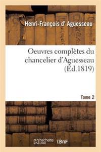 Oeuvres Completes Du Chancelier Tome 2