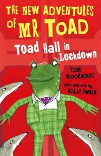 New adventures of mr toad: toad hall in lockdown