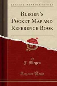 Blegen's Pocket Map and Reference Book (Classic Reprint)