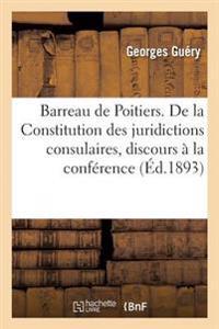 Barreau de Poitiers. de la Constitution Des Juridictions Consulaires, Discours Prononc�� La S�ance