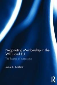Negotiating Membership in the Wto and Eu