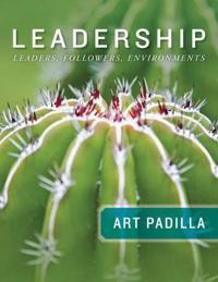 Leadership: Leaders, Followers, and Environments
