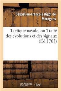 Tactique Navale, Ou Traite Des Evolutions Et Des Signaux