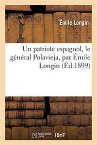 Un Patriote Espagnol, Le G�n�ral Polavieja, Par �mile Longin