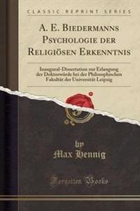 A. E. Biedermanns Psychologie Der Religi�sen Erkenntnis