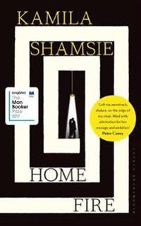 Home fire - longlisted for the man booker prize 2017