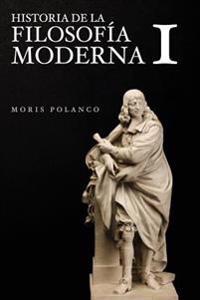 Historia de la Filosofía Moderna, I