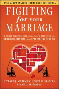 Fighting for Your Marriage: A Deluxe Revised Edition of the Classic Best-se