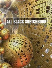 All Black Sketchbook: Fractal Art (Journal, Diary) 8.5 X 11, 100 Pages