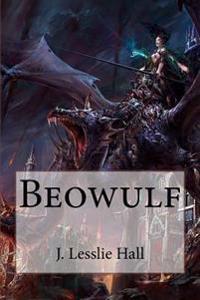 Beowulf J. Lesslie Hall