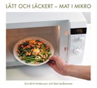 Lätt och läckert : mat i mikro