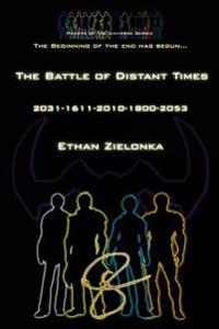 The Battle of Distant Times: The Beginning of the End Has Begun...