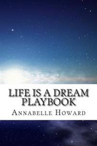 Life Is a Dream Playbook