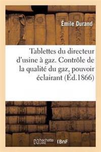 Tablettes Du Directeur D'Usine a Gaz. Controle de la Qualite Du Gaz, Pouvoir Eclairant, Epuration