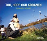 Tro, hopp och Koranen : muslimer i Sverige