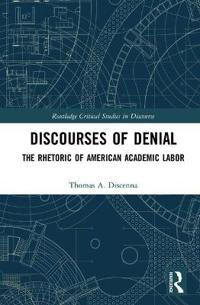 Discourses of Denial: The Rhetoric of American Labor