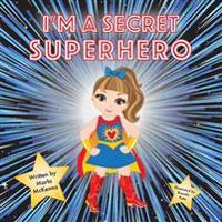 I'm a Secret Superhero