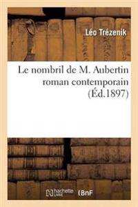 Le Nombril de M. Aubertin: Roman Contemporain
