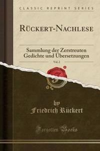 Ruckert-Nachlese, Vol. 2