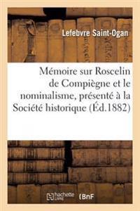 M�moire Sur Roscelin de Compi�gne Et Le Nominalisme,